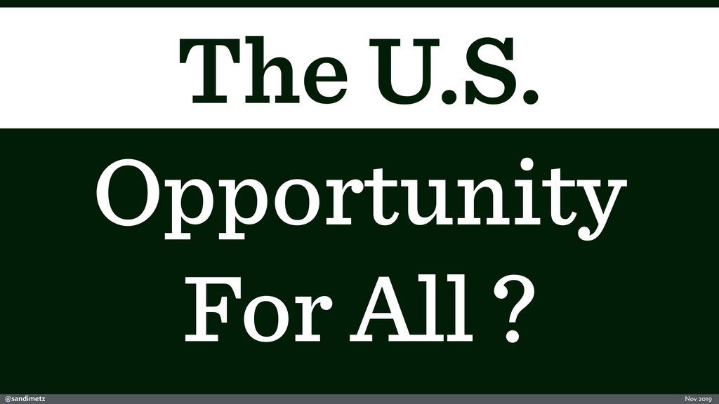 @sandimetz Nov 2019 The U.S. Opportunity For Al...