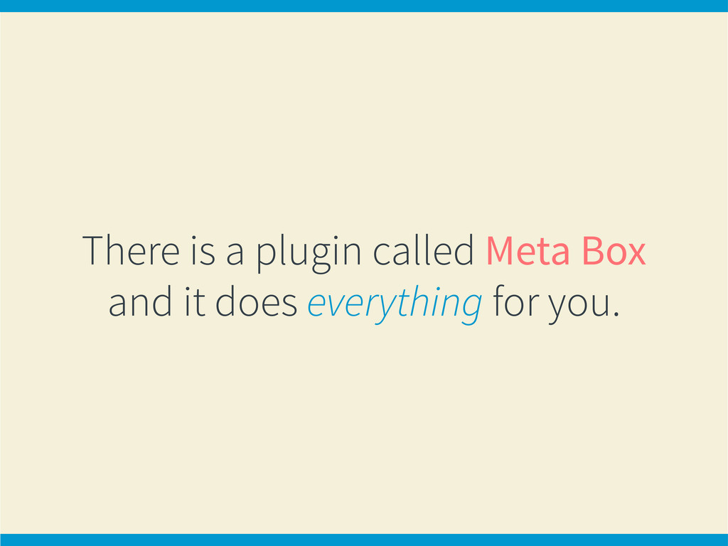 There is a plugin called Meta Box and it does e...