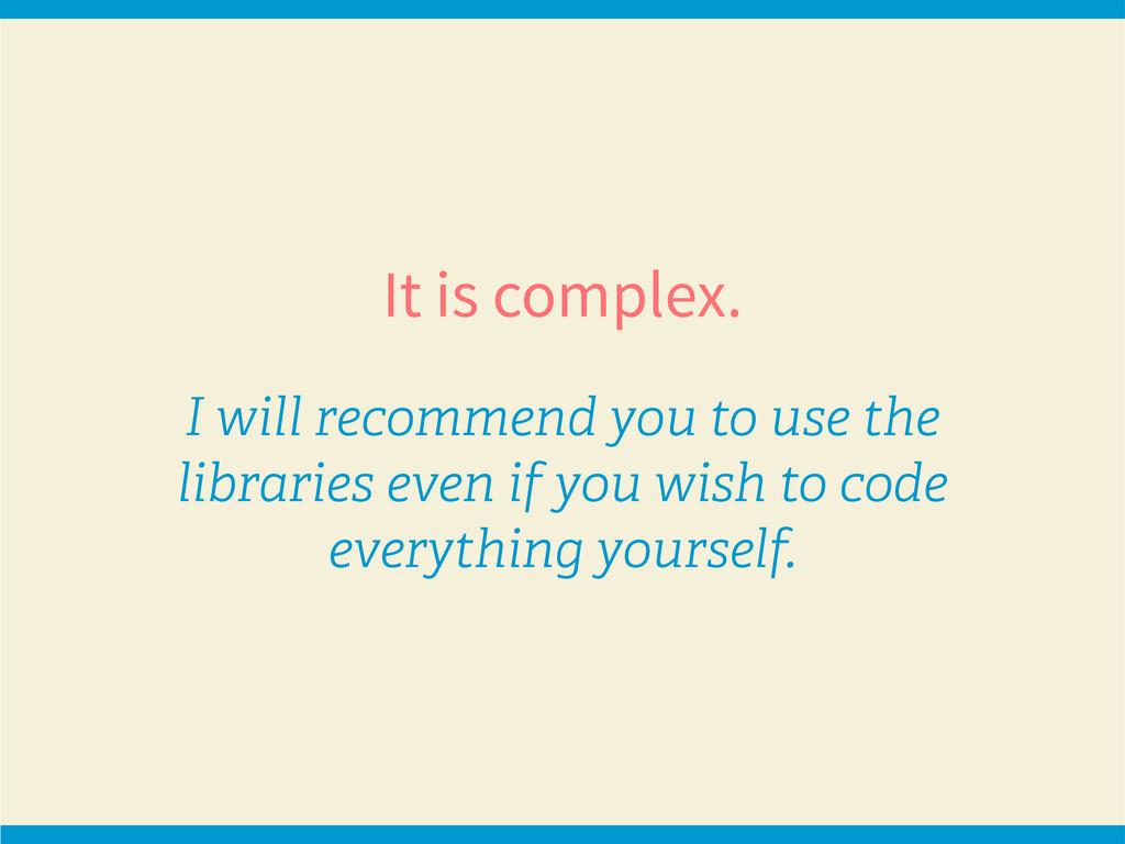 It is complex. I will recommend you to use the ...