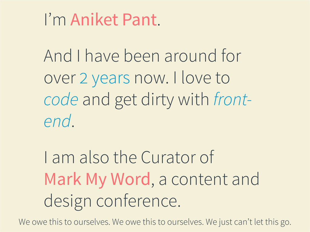 I'm Aniket Pant. And I have been around for ove...