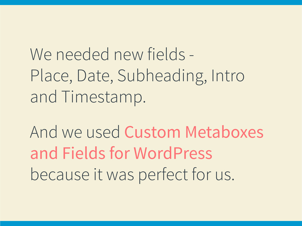 We needed new fields - Place, Date, Subheading,...