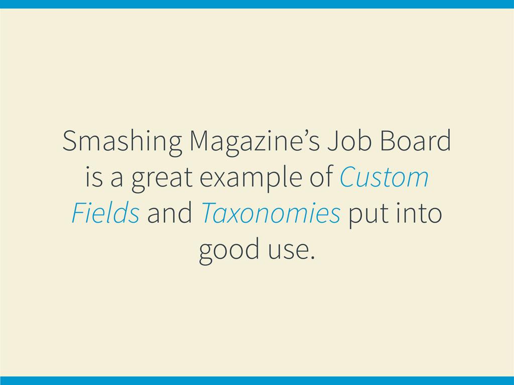 Smashing Magazine's Job Board is a great exampl...