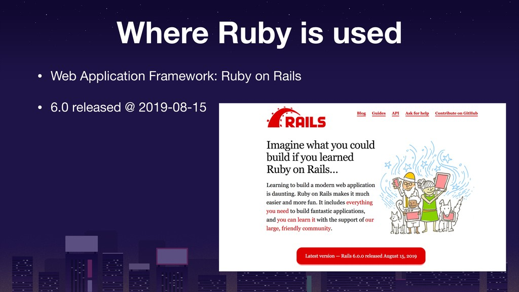 Where Ruby is used • Web Application Framework:...