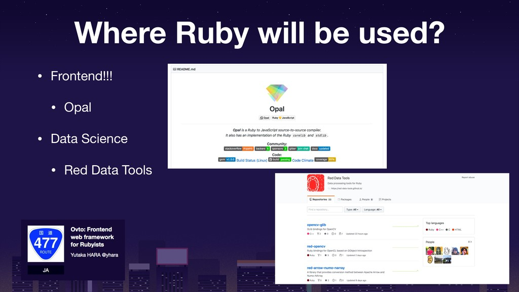 Where Ruby will be used? • Frontend!!!  • Opal ...