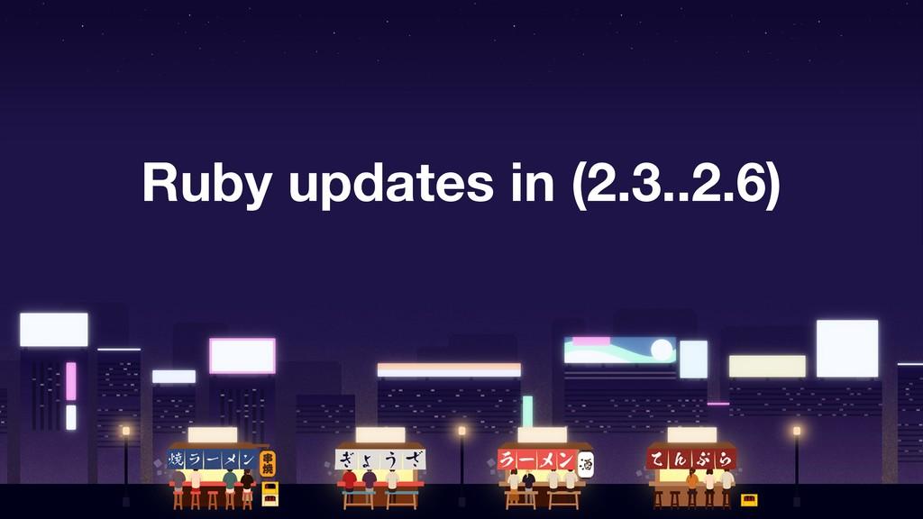 Ruby updates in (2.3..2.6)