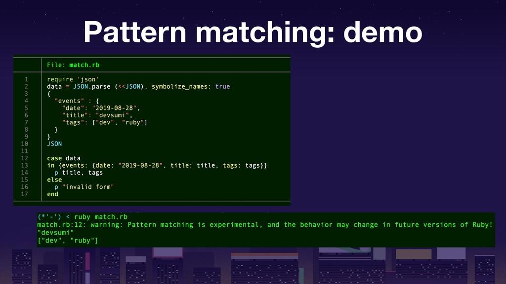 Pattern matching: demo