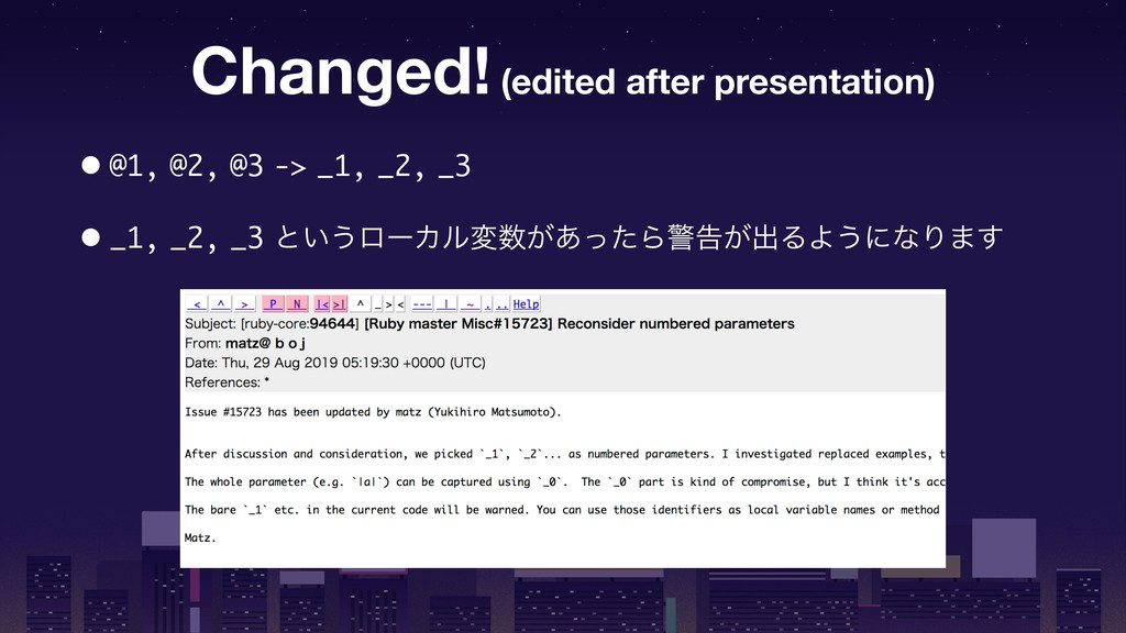 Changed! (edited after presentation) • @1, @2, ...