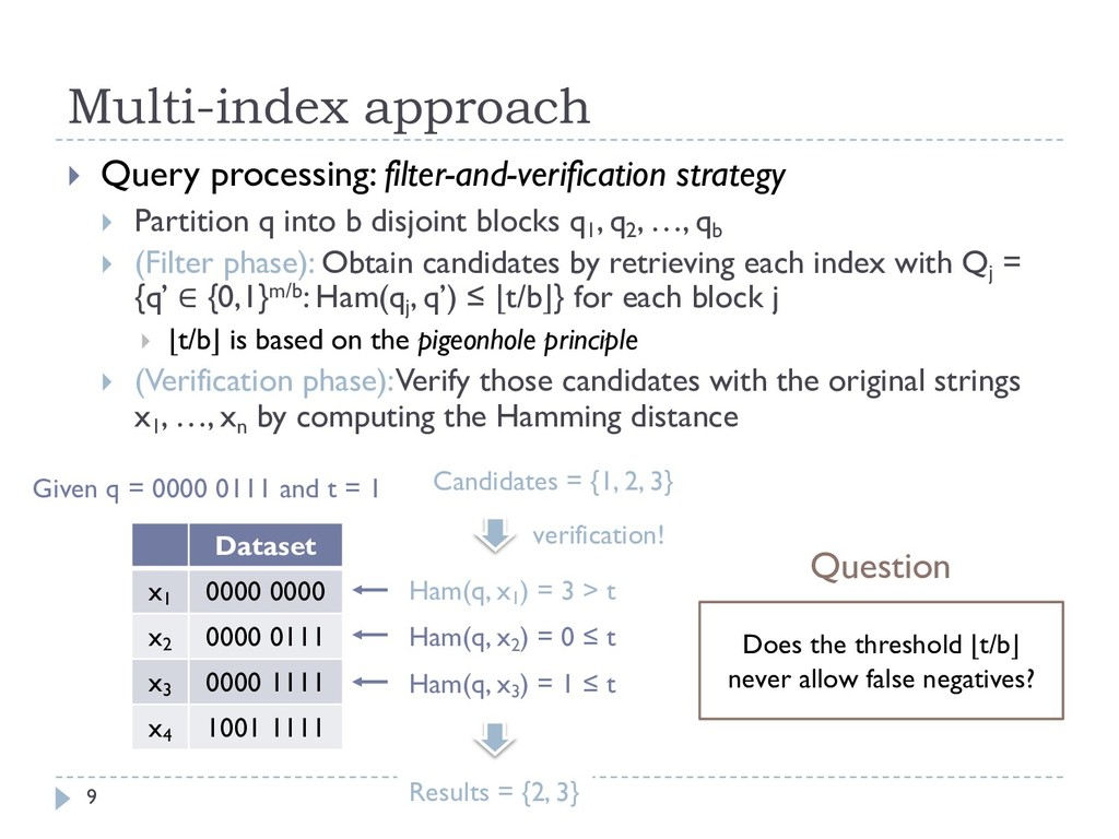 Multi-index approach 9 } Query processing: filt...