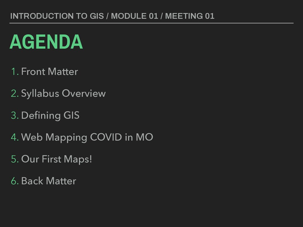 AGENDA INTRODUCTION TO GIS / WEEK 01 / LECTURE ...