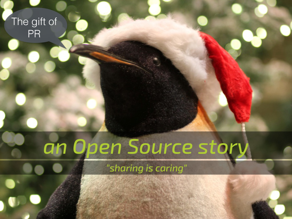 """an Open Source story """"sharing is caring"""" The gi..."""