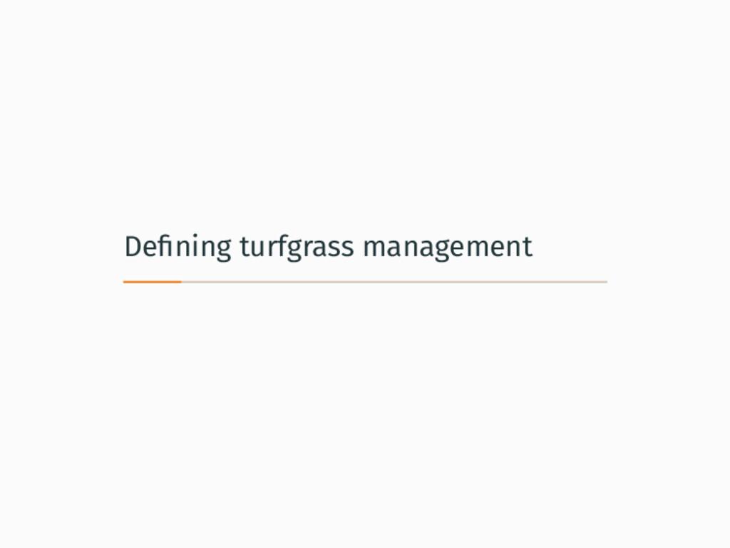 Defining turfgrass management