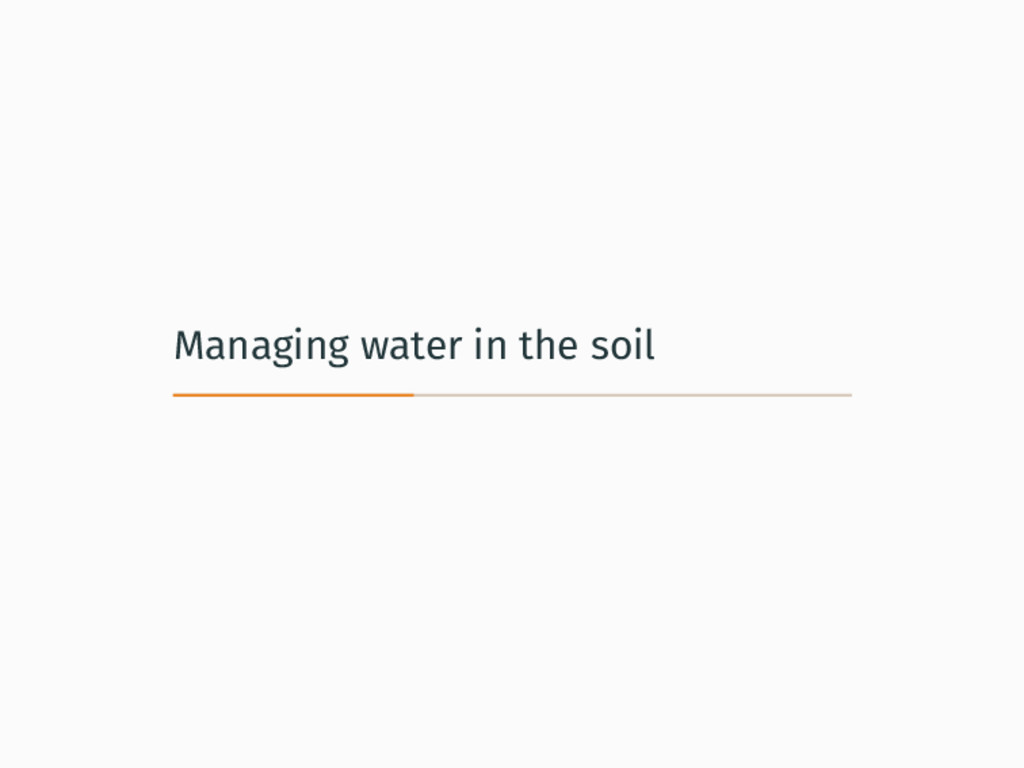 Managing water in the soil