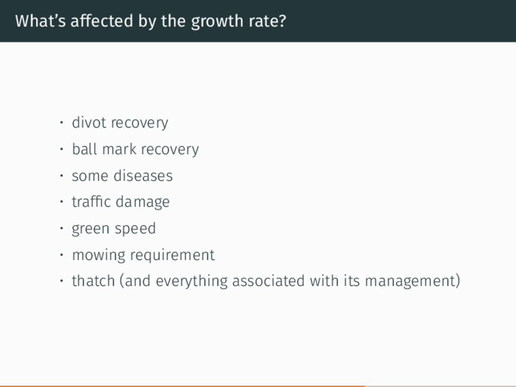 What's affected by the growth rate? • divot rec...