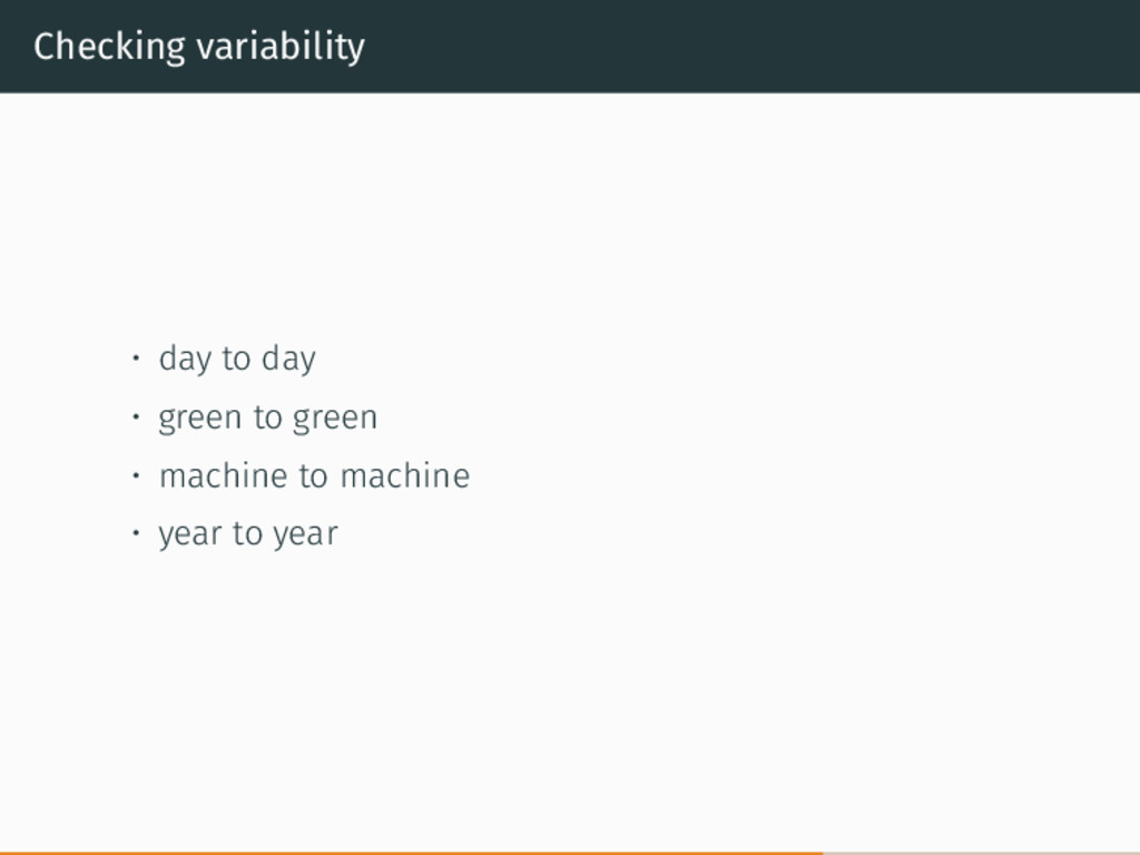 Checking variability • day to day • green to gr...