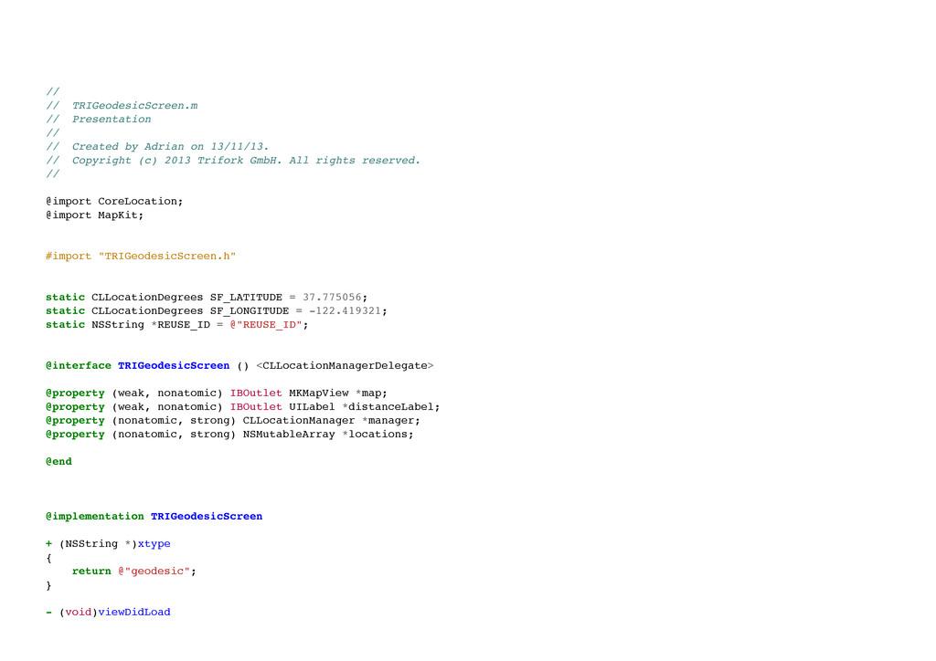 // // TRIGeodesicScreen.m // Presentation //...