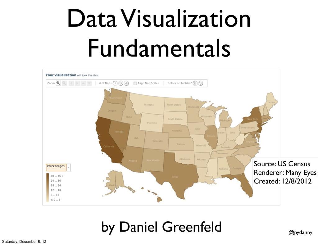 @pydanny Data Visualization Fundamentals by Dan...