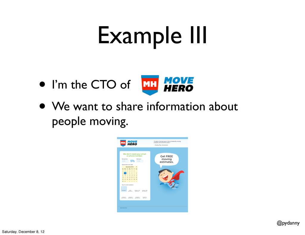 @pydanny Example III • I'm the CTO of • We want...