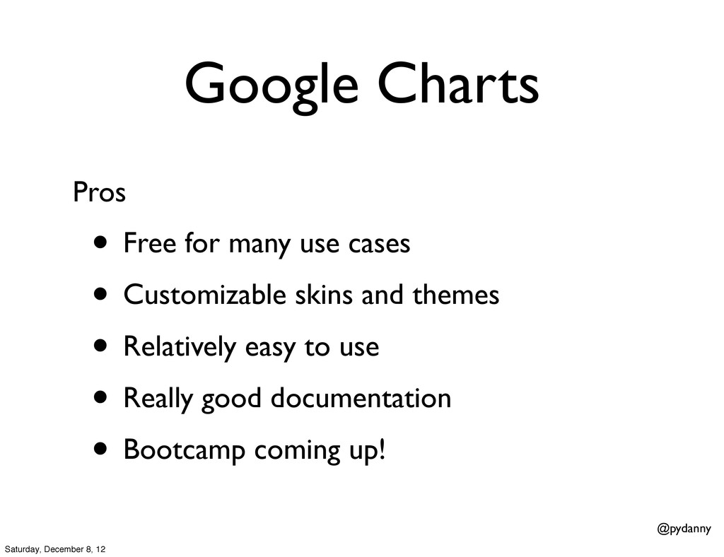 @pydanny Google Charts • Free for many use case...