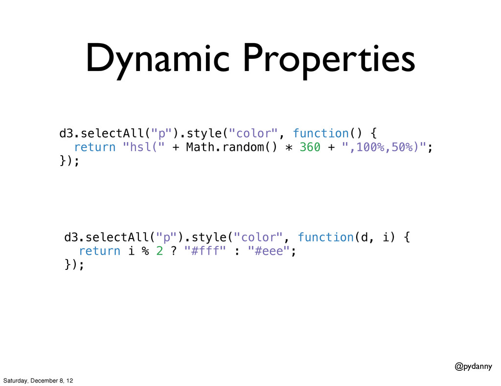 """@pydanny Dynamic Properties d3.selectAll(""""p"""").s..."""