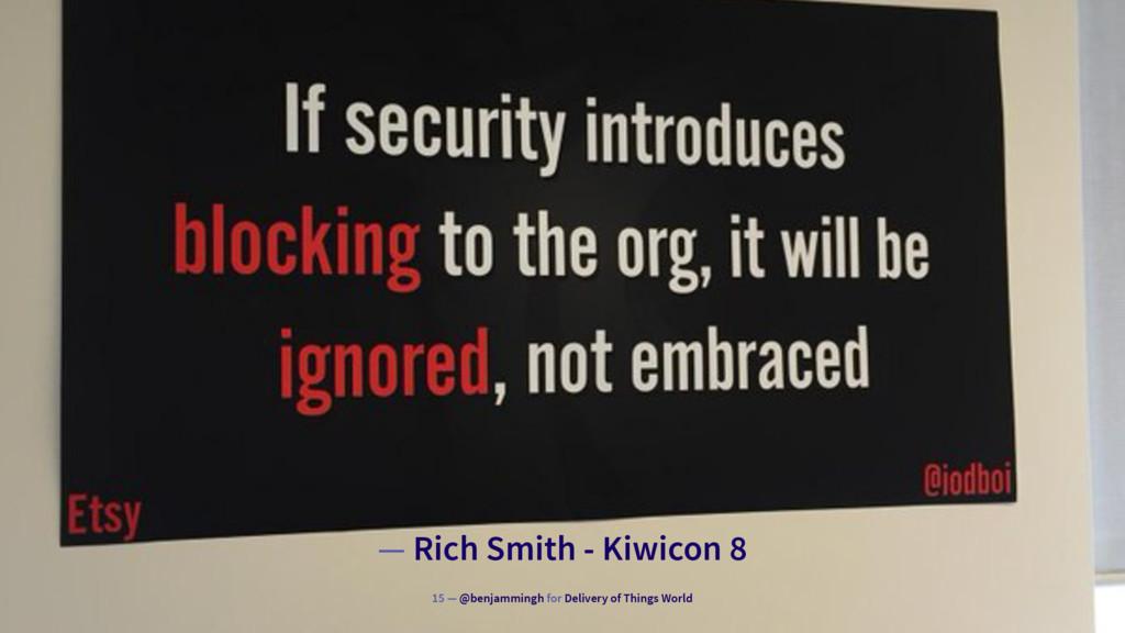 — Rich Smith - Kiwicon 8 15 — @benjammingh for ...