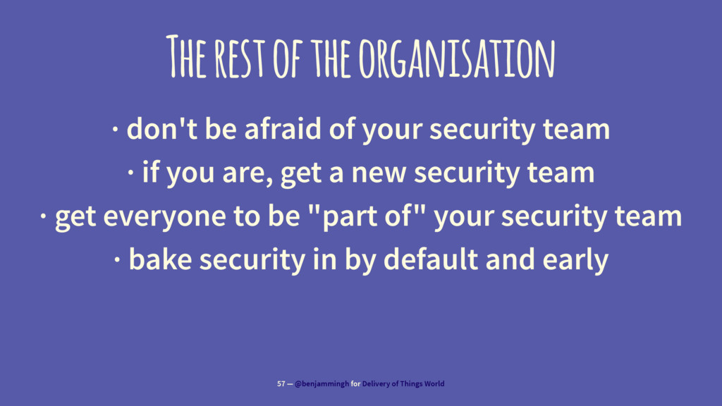 The rest of the organisation · don't be afraid ...