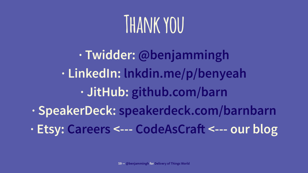 Thank you · Twidder: @benjammingh · LinkedIn: l...