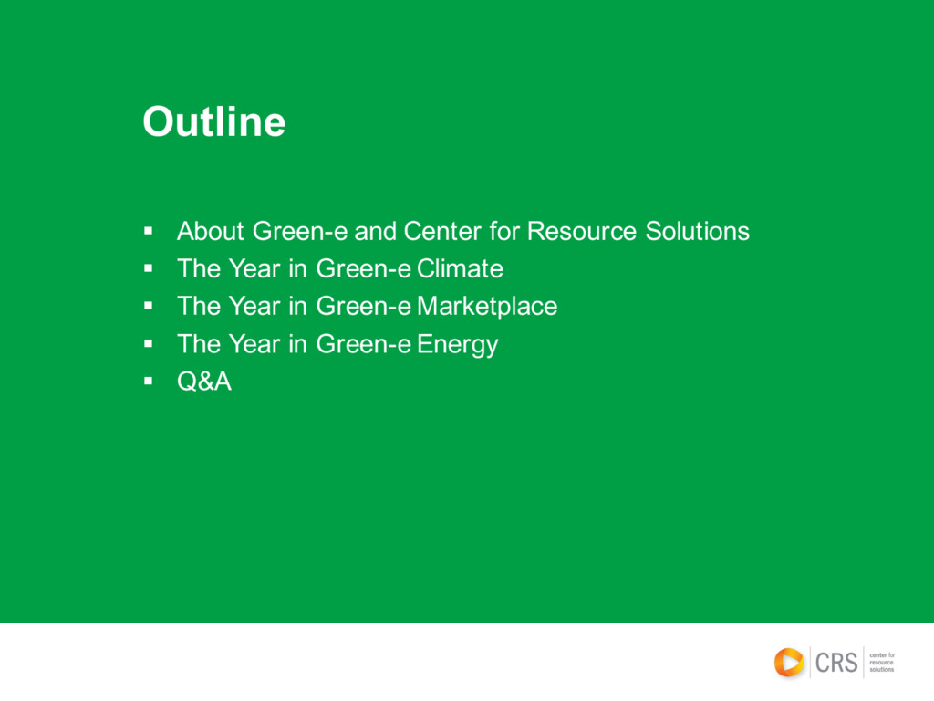Outline § About Green-e and Center for Resource...