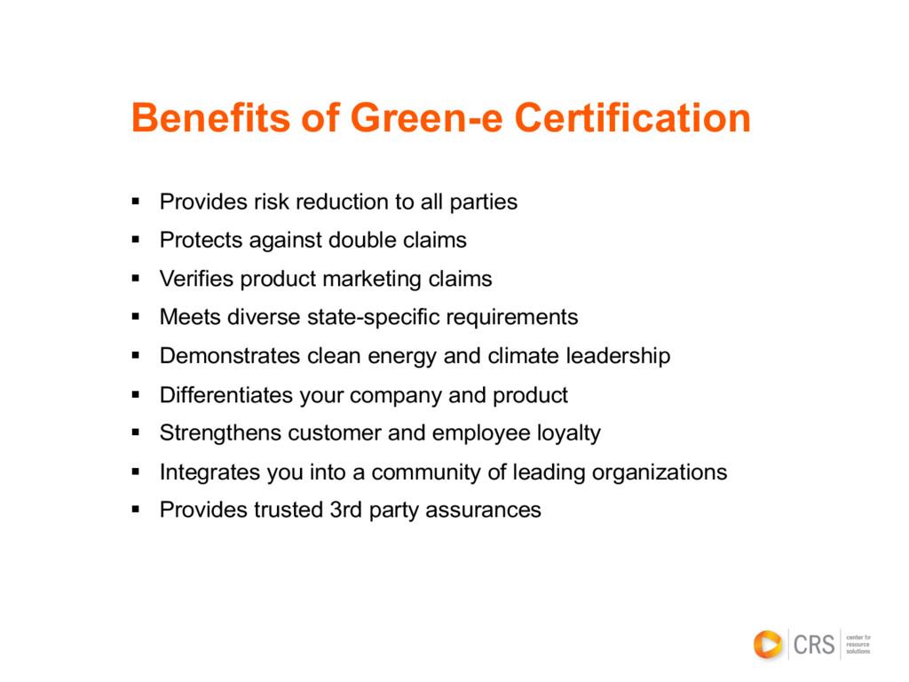 Benefits of Green-e Certification § Provides ri...