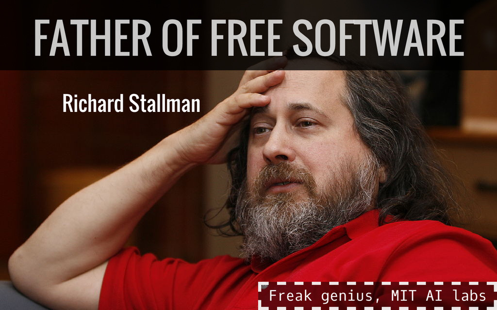 Richard Stallman FATHER OF FREE SOFTWARE F r e ...