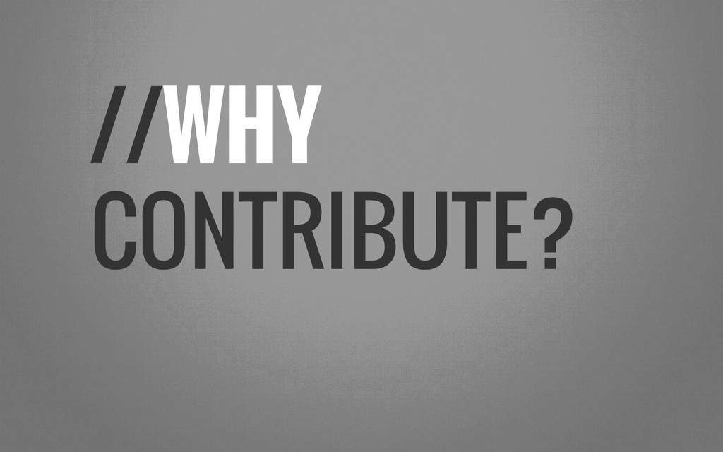 //WHY CONTRIBUTE?