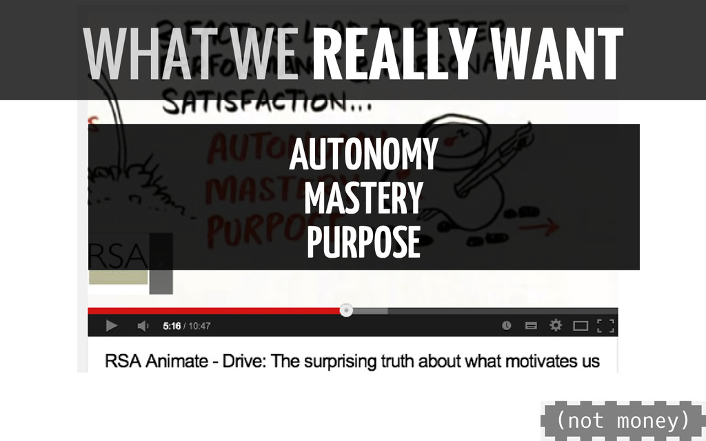 AUTONOMY MASTERY PURPOSE WHAT WE REALLY WANT ( ...