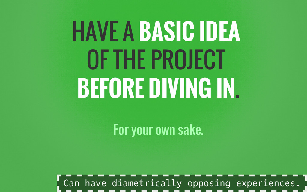 HAVE A BASIC IDEA OF THE PROJECT BEFORE DIVING ...