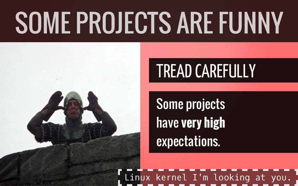 TREAD CAREFULLY Some projects have very high ex...