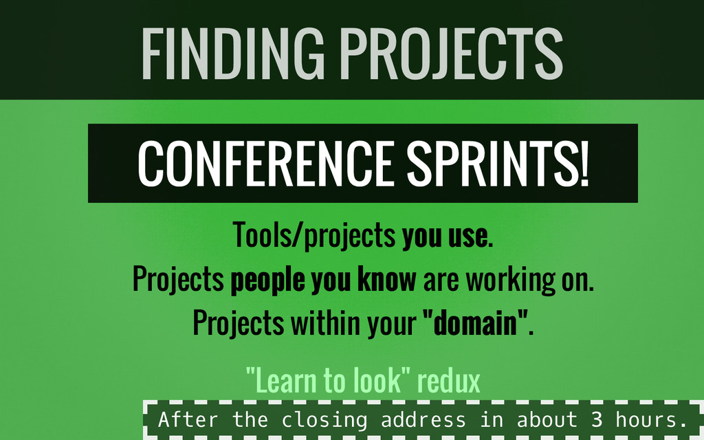 CONFERENCE SPRINTS! Tools/projects you use. Pro...