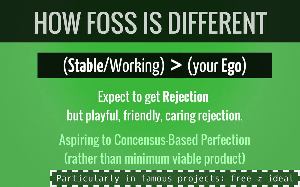 (Stable/Working) > (your Ego) Expect to get Rej...