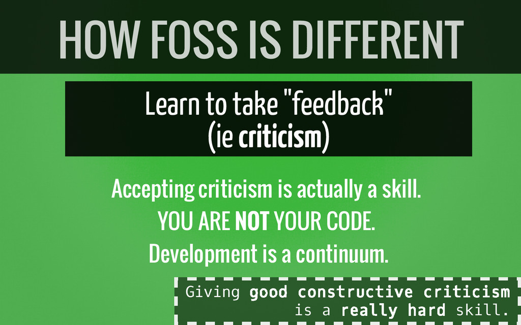 "Learn to take ""feedback"" (ie criticism) Accepti..."