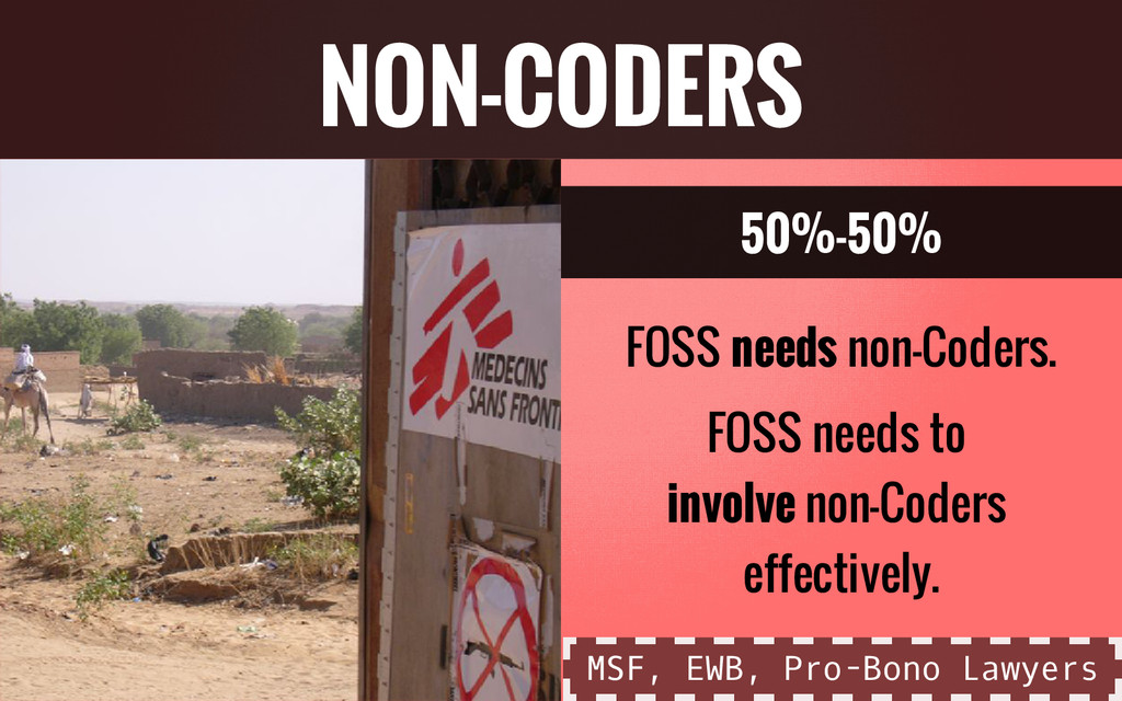 50%-50% FOSS needs non-Coders. FOSS needs to in...