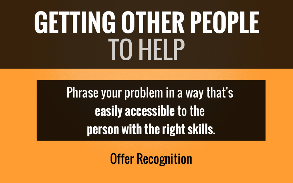 Phrase your problem in a way that's easily acce...