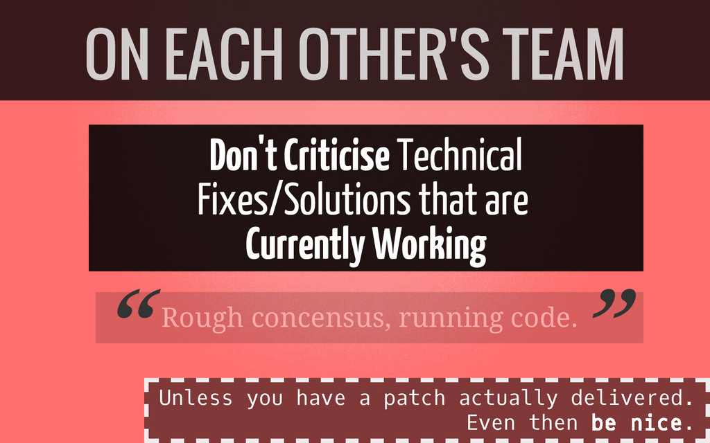 Don't Criticise Technical Fixes/Solutions that ...