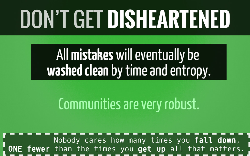 All mistakes will eventually be washed clean by...