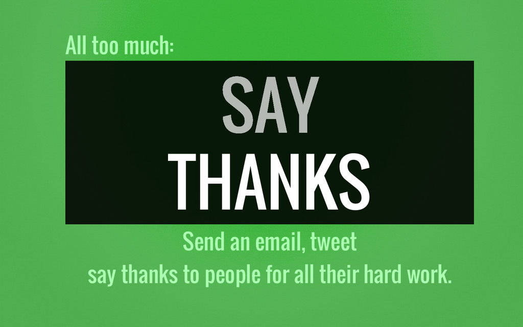 All too much: THANKS Send an email, tweet say t...