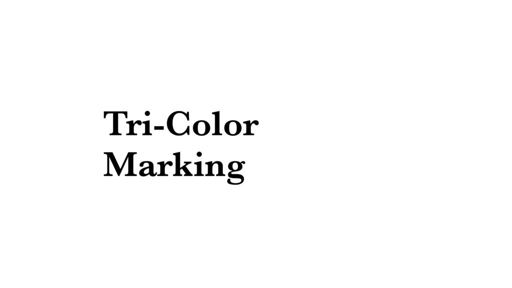 Tri-Color Marking