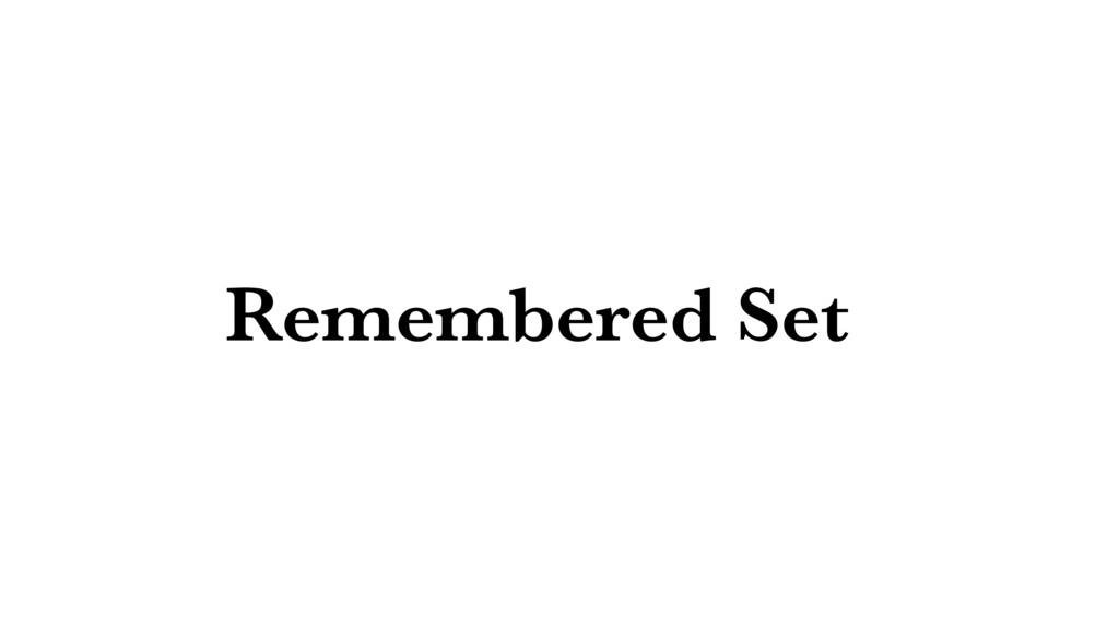 Remembered Set