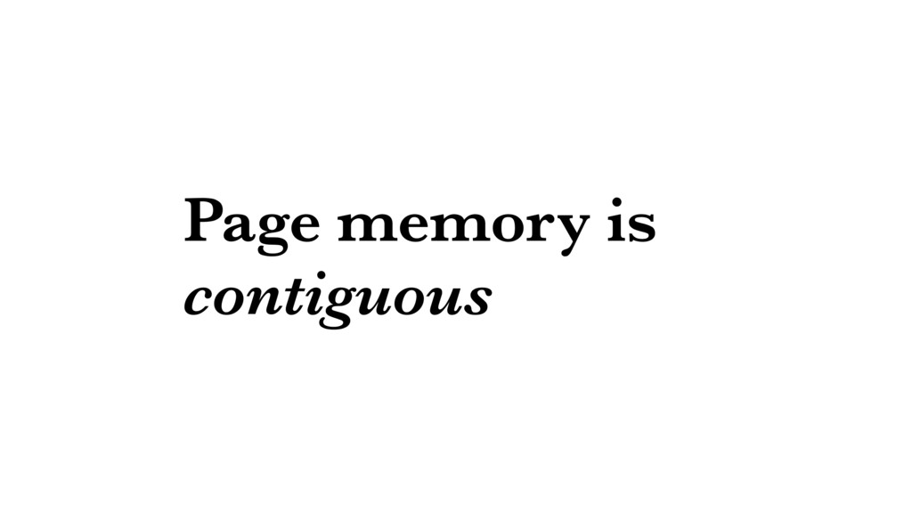 Page memory is contiguous