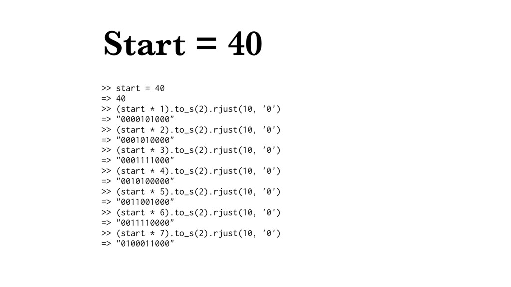 Start = 40 >> start = 40 => 40 >> (start * 1).t...