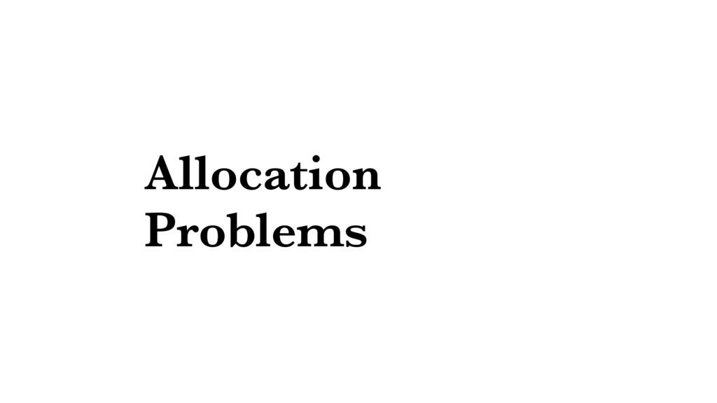 Allocation Problems