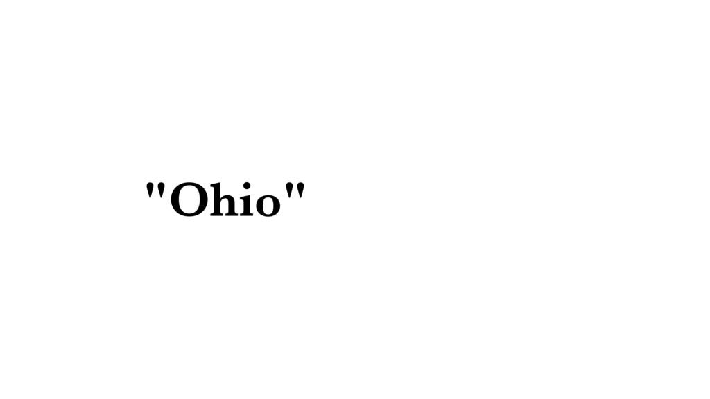 """""""Ohio"""""""