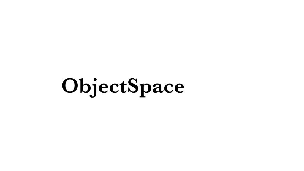 ObjectSpace