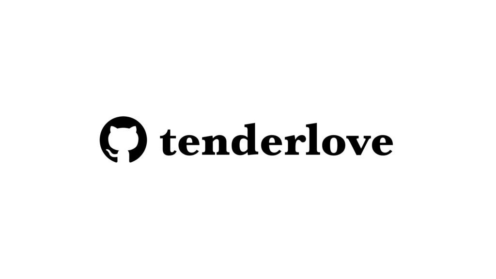 x tenderlove