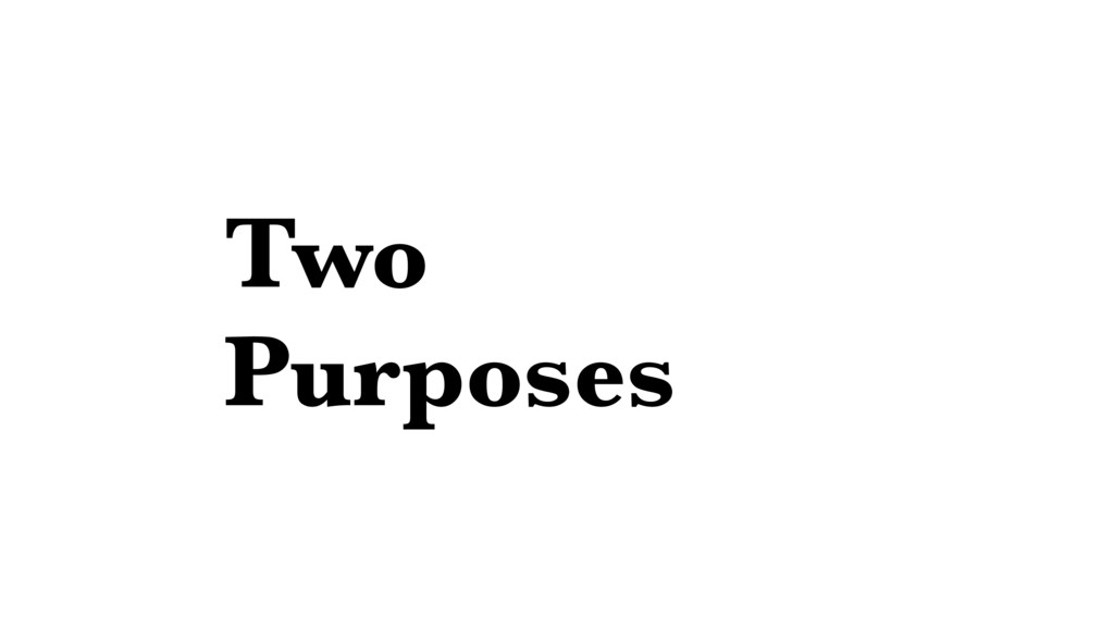 Two Purposes